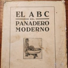 Libros antiguos: EL ABC DEL PANADERO MODERNO. PANADERÍA ESPAÑOLA. BARCELONA HACIA 1930.. Lote 228163680
