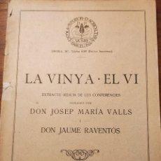 Libros antiguos: LA VINYA.EL VI. CONFERENCIES DE JOSEP MARIA VALLS I JAUME RAVENTÓS. BARCELONA, 1916.. Lote 228167560