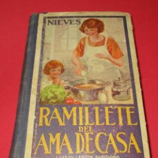 Libros antiguos: RAMILLETE DEL AMA DE CASA. NIEVES. LUIS GILI 1934. CARTONÉ. 408 PÁGINAS. 19,5 X 13 CM.. Lote 228243925