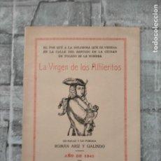 Libros antiguos: LA VIRGEN DE LOS ALFILERITOS - ARIZ Y GALINDO, ROMÁN. Lote 228297885
