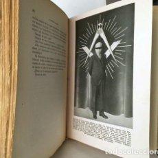 Libros antiguos: LA MASONERÍA, AL DESNUDO (LAS LOGIAS DESENMASCARADAS) FERRARI. LÁMINAS FOTOGRÁFICAS. FOTOS MASONES. Lote 228300255