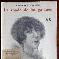 Libros antiguos: CONCHA ESPINA. LA RONDA DE LOS GALANES. -EL ENVIO ESTA INCLUIDO.. Lote 228325815