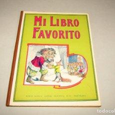 Libros antiguos: ANTIGUA LIBRO MI LIBRO FAVORITO COLECCIÓN BIBLIOTECA PARA NIÑOS DE RAMÓN SOPENA EDITOR - AÑO 1930. Lote 228336810