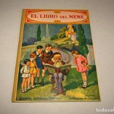 Libros antiguos: EL LIBRO DEL NENE COLECCIÓN BIBLIOTECA PARA NIÑOS DE RAMÓN SOPENA EDITOR - AÑO 1930. Lote 228338865