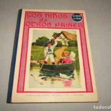 Libros antiguos: ANTIGUO LOS NIÑOS DE OTROS PAISES COLECCIÓN BIBLIOTECA PARA NIÑOS DE RAMÓN SOPENA EDITOR - AÑO 1930. Lote 228339365