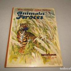 Libros antiguos: ANTIGUO ANIMALES FEROCES COLECCIÓN BIBLIOTECA PARA NIÑOS DE RAMÓN SOPENA EDITOR - AÑO 1931. Lote 228339825