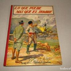 Libros antiguos: LO QUE PUEDE MAS QUE EL HOMBRE COLECCIÓN BIBLIOTECA PARA NIÑOS DE RAMÓN SOPENA EDITOR - AÑO 1930. Lote 228340620