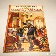 Libros antiguos: ANTIGUO CUENTOS Y FANTASÍA COLECCIÓN BIBLIOTECA PARA NIÑOS DE RAMÓN SOPENA EDITOR - AÑO 1931. Lote 228340935