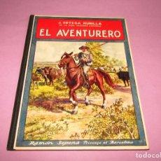 Libros antiguos: ANTIGUO EL AVENTURERO COLECCIÓN BIBLIOTECA PARA NIÑOS DE RAMÓN SOPENA EDITOR - AÑO 1930. Lote 228342073