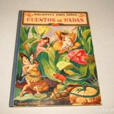 Libros antiguos: ANTIGUO CUENTOS DE HADAS COLECCIÓN BIBLIOTECA PARA NIÑOS DE RAMÓN SOPENA EDITOR - AÑO 1934. Lote 228342835