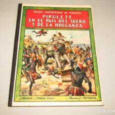 Libros antiguos: PIRULETE EN EL PAIS DEL SUEÑO COLECCIÓN BIBLIOTECA PARA NIÑOS DE RAMÓN SOPENA EDITOR - AÑO 1933. Lote 228343675
