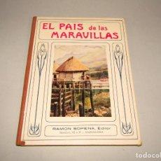 Libros antiguos: ANTIGUO EL PAIS DE LAS MARAVILLAS COLECCIÓN BIBLIOTECA PARA NIÑOS DE RAMÓN SOPENA EDITOR - AÑO 1930. Lote 228344585