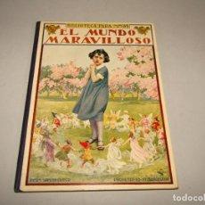 Libros antiguos: ANTIGUO EL MUNDO MARAVILLOSO COLECCIÓN BIBLIOTECA PARA NIÑOS DE RAMÓN SOPENA EDITOR AÑO 1931. Lote 228345065