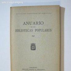 Libros antiguos: MANCOMUNITAT CATALUNYA-ANUARI BIBLIOTEQUES POPULARS-ANY 1927-LLIBRE ANTIC-VER FOTOS-(K-1243). Lote 228345155