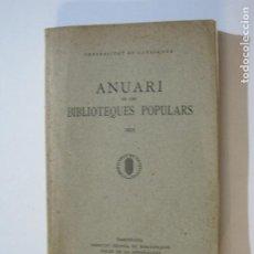 Libros antiguos: MANCOMUNITAT CATALUNYA-ANUARI BIBLIOTEQUES POPULARS-ANY 1933-LLIBRE ANTIC-VER FOTOS-(K-1247). Lote 228345745