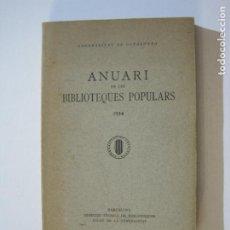 Libros antiguos: MANCOMUNITAT CATALUNYA-ANUARI BIBLIOTEQUES POPULARS-ANY 1934-LLIBRE ANTIC-VER FOTOS-(K-1248). Lote 228345900