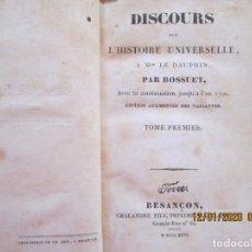Libros antiguos: DISCOURS SUR L'HISTOIRE UNIVERSELLE A M LE DAUPHINS PAR BOSSUET 1826 TOME PREMIER BESANÇON. Lote 228516660
