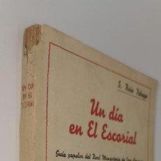 Libros antiguos: UN DIA EN EL ESCORIAL.GUIA POPULAR DEL REAL MONASTERIO DE SAN LORENZO.S.RUIZ PELAYO.BRUNO DEL AMO. Lote 228540800