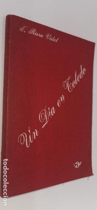 UN DIA EN TOLEDO GUIA ARTÍSTICA ILUSTRADA DE P. RIERA VIDAL, FEBRERO 1930. (Libros Antiguos, Raros y Curiosos - Pensamiento - Otros)