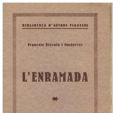 Libros antiguos: L'ENRAMADA FRANCESC RIEROLA GAZETA DE VICH 1932. Lote 228589225