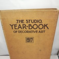 Libros antiguos: THE STUDIO. YEAR-BOOK OF DECORATIVE ART. 1917. Lote 228573225