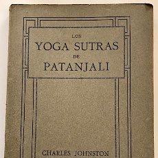Libros antiguos: CHARLES JOHNSTON: LOS YOGA SUTRAS DE PATANJALI: EL LIBRO DEL HOMBRE ESPIRITUAL (SABADELL, 1916). Lote 228700680