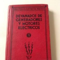 Libros antiguos: DEVANADOS DE GENERADORES Y MOTORES ELÉCTRICOS ESPASA CALPE 1931. Lote 228727925
