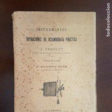 Libros antiguos: INSTRUMENTOS Y OPERACIONES DE OCEANOGRAFÍA PRÁCTICA - J. THOULET - 1912. Lote 228810485