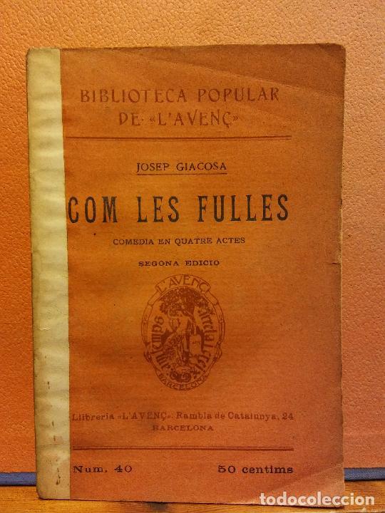 COM LES FULLES. JOSEP GIACOSA. LLIBRERIA L'AVENÇ. 1910 (Libros Antiguos, Raros y Curiosos - Otros Idiomas)