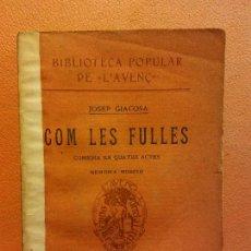 Libros antiguos: COM LES FULLES. JOSEP GIACOSA. LLIBRERIA L'AVENÇ. 1910. Lote 229166800