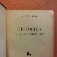 Libros antiguos: HISTÒRIES DE LA CARN I DE LA SANG. A. ESCLASANS. SABADELL. 1928. Lote 229167220