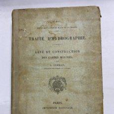 Libros antiguos: TRAITÉ D'HYDROGAPHIE. Nº 641. LEVÉ ET CONSTRUCTION DES CARTES MARINES. A. GERMAIN. PARIS, 1862.. Lote 229193195