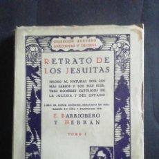 Libros antiguos: RETRATO DE LOS JESUITAS. ANÓNIMO PORTUGUÉS. TRADUCCIÓN BARRIOBERO Y HERRÁN. TOMO I. 1931. Lote 229311010