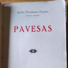Libros antiguos: PAVESAS, DE JULIAN FERNANDEZ OLLERO. EDITORIAL IMP. Y LIBRERIA VIELA, 1930. HARO.. Lote 229364600