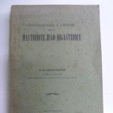 Libros antiguos: MASTOIDITE JUGO DIGASTRIQUE. S. DE ARMAS GOURIÉ. DEDICATORIA MANUSCRITA DEL AUTOR. MONTPELLIER 1921. Lote 229409525