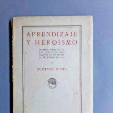 Libros antiguos: EUGENIO D' ORS APRENDIZAJE Y HEROÍSMO 1915 DEDICADO POR ESTHER DE CACERES. Lote 229412245