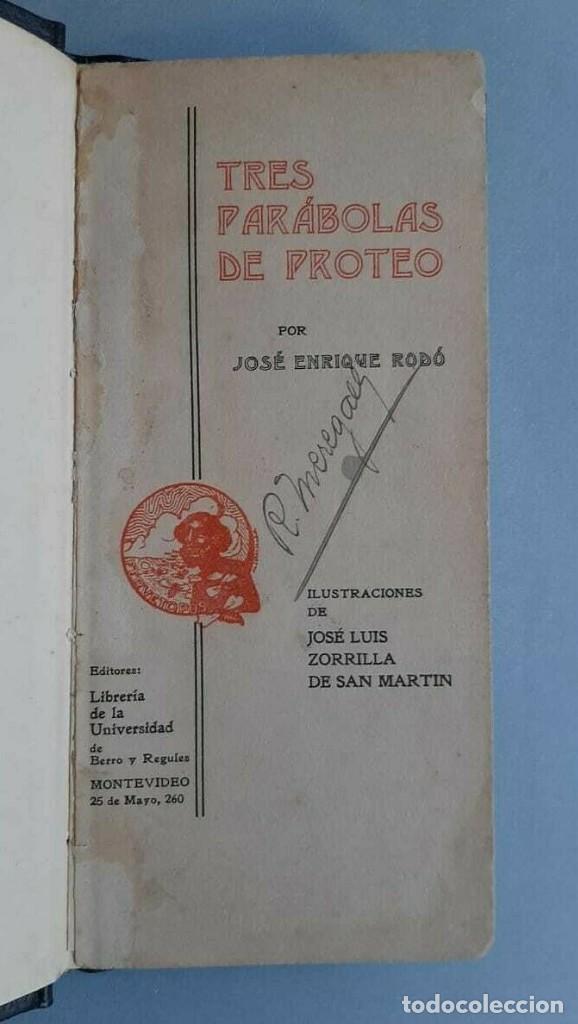 Libros antiguos: José Enrique Rodó Tres Parábolas de Proteo José Luis Zorrilla de San Martín - Foto 2 - 229414890