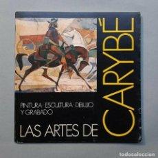 Libros antiguos: LAS ARTES DE CARYBÉ PINTURA ESCULTURA DIBUJO Y GRABADO 1988. Lote 229415895