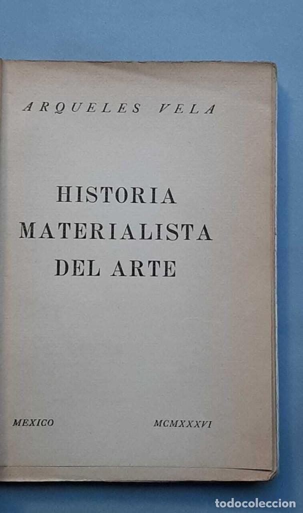 Libros antiguos: Arqueles Vela Historia Materialista del Arte 1936 Primera edición - Foto 2 - 229416355