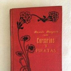Libros antiguos: RICARDO BURGUETE. CORSARIOS Y PIRATAS. LA LEYENDA DEL MEDITERRÁNEO. BARCELONA, 1903. 1ª EDICIÓN.. Lote 229582305