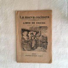 Libri antichi: LA NUEVA COCINERA. LIBRO DE COCINA. REUS. ALMACENES -LA FLECA- C.1900.. Lote 229719155