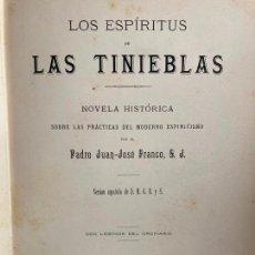 Libros antiguos: ¡OCASION! - LOS ESPIRITUS DE LAS TINIEBLAS - JUAN JOSE FRANCO - 1888 - GRAN TAMAÑO 28X20 CM. Lote 229986695