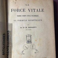 Libri antichi: LA FORCE VITALE. DR. H. BARABUC. 1897, PARIS.. Lote 230025465