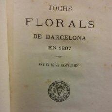 Libri antichi: JOCHS FLORALS DE BARCELONA. ANY IX DE SA RESTAURACIÓ,1867. BARCELONA. LLIBRERIA DE ALVAR VERDAGUER. Lote 230030650