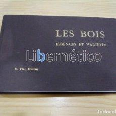 Libros antiguos: LES BOIS. ESSENCES ET VARIETES. GIULIANO JEAN. DOURDAN 1972. Lote 230171955
