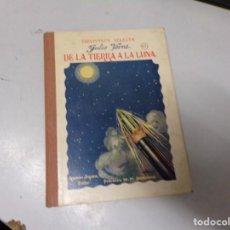 Libros antiguos: BIBLIOTECA SELECTA JULIO VERNE - DE LA TIERRA A LA LUNA - AÑO 1935. Lote 230193835