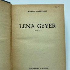 Libros antiguos: MARCIA DAVENPORT. LENA GEYER. 1953. Lote 230212390