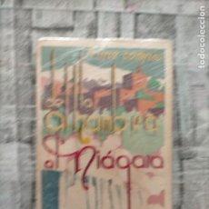 Libros antiguos: FELIPE CAMPOS. DE LA ALHAMBRA AL NIÁGARA (IMPRESIONES). GRANADA: LÓPEZ GUEVARA, 1930. Lote 230238540