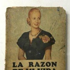 Libros antiguos: EVA PERÓN LA RAZÓN DE MI VIDA. BUENOS AIRES, 1951. Lote 243833125