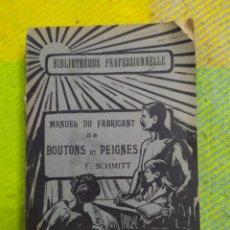 Libros antiguos: 1923. MANUAL DEL FABRICANTE DE BOTONES Y PEINES. SCHMITT.. Lote 230331180